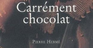 Carrément chocolat de Pierre Hermé vient de sortir