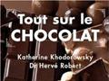 Tout sur le chocolat de Katherine Khodorowsky et Hervé Robert